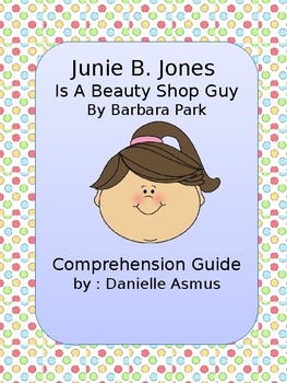 Junie B. is a Beauty Shop Guy, Comprehension Guide