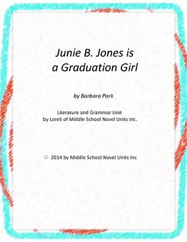 Junie B is a Graduation Girl Literature and Grammar Unit