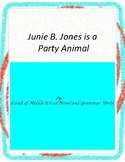 Junie B is a Party Animal Literature and Grammar Unit