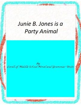 Junie B is a Party Animal Novel Unit with Literary and Gra
