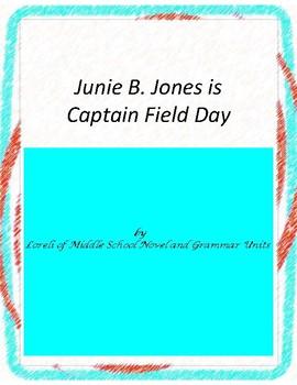 Junie B.,Jones is Captain Field Day with Literary and Grammar Activities