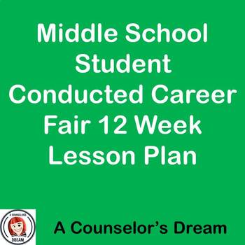 Junior High Student Conducted Career Fair 12 Week Lesson Plan