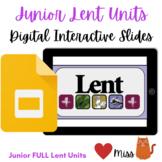 Junior LENT Unit  - REMOTE: VIRTUAL CLASSROOM - DIGITAL In