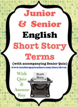 Junior and Senior English - Short Story Terms Sheet with Senior Quiz