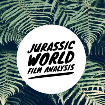 Jurassic World Film Analysis Resources