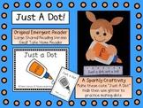 """""""Just A Dot"""" Emergent Reader & Craftivity Pack"""