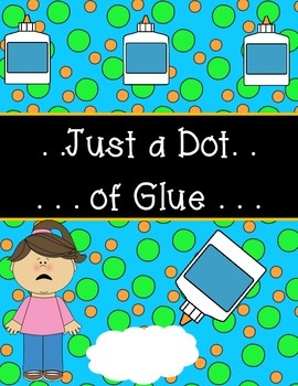 Just A Dot of Glue Will Do!