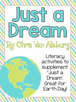 Just A Dream By: Chris Van Allsburg Activity Pack