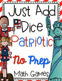 Just Add Dice Patriotic July 4th Math Games! Print and Go!