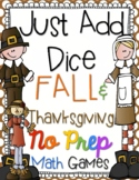 Just Add Dice Thanksgiving Fall Math Games! Print and Go!