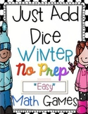 Just Add Dice Winter Math Games!  Print and Go!