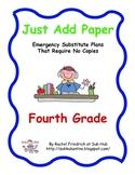 Just Add Paper - Fourth Grade Emergency Sub Plans