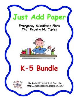 Just Add Paper - K-5 Bundle Emergency Sub Plans