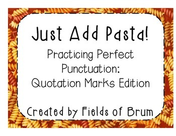 Just Add Pasta! Perfect Punctuation: Quotation Marks Edition