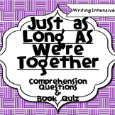 Just As Long As We're Together--Reading Comprehension and