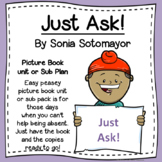 Just Ask! by Sonia Sotomayor Picture Book Unit or sub plan