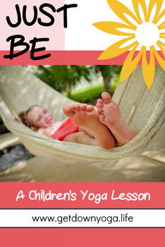 Just Be: A Children's Yoga Lesson