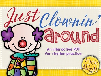 Just Clownin' Around with Rhythm {A Set of Games to Practice Partwork}