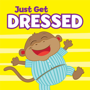 Just Get Dressed