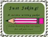 Just Joking- A cursive writing packet