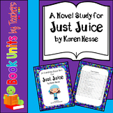 Just Juice by Karen Hesse Book Unit