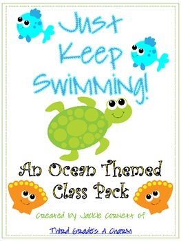 Just Keep Swimming - An Ocean Themed Class Pack with Fillable Documents
