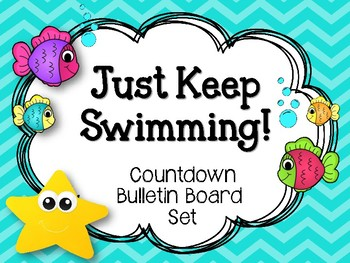 Just Keep Swimming. End of the Year. Countdown Bulletin Board Set. Fish. Nemo