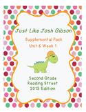 Just Like Josh Gibson, Reading Street Unit 6 Week 1 Resource Pack