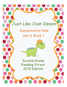 Just Like Josh Gibson, Reading Street Unit 6 Week 1 Resource Pack