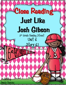 Just Like Josh Gibson Close Reading 2nd Grade Reading Street 6.1
