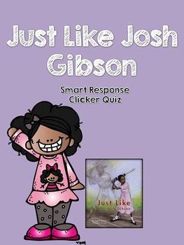 Just Like Josh Gibson Smart Response Clicker Quiz