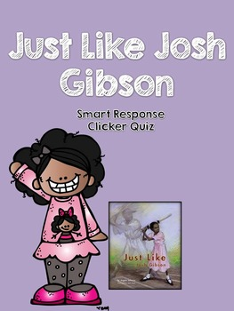 Just Like Josh Gibson Smart Response Clicker Quiz