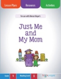 Just Me and My Mom Lesson Plans & Activities Package (CCSS)
