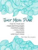 Just Meal Plan: Helping You Create a Meal Plan & Stay Organized