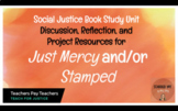 Just Mercy/ Stamped Book Study Unit: Discussion, Reflection, & Project Resources