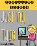 Just My Type {Beginning Sounds}