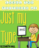Just My Type {Label the Pictures #2}