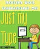 Just My Type {The Bundle}