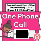 Perspective And Point Of View: One Phone Call CCSS Grades 3-6