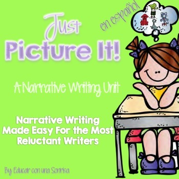 Just Picture It! A Narrative Writing Unit (Spanish)