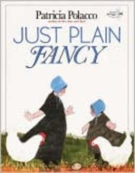 Just Plain Fancy by P. Polacco