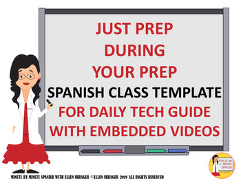Just Prep during Your Prep Spanish Lesson Template for Daily Tech Guide w/Videos