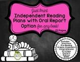 Just Print Independent Reading Plans with Oral Report Option for any book!