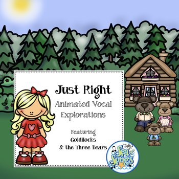 Just Right Animated Vocal Explorations - PowerPoint & Worksheets