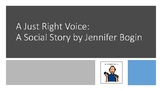 Just Right Voice Social Story