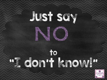 """Just Say NO To """"I Don't Know"""" Sign"""