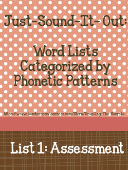 Just-Sound-It-Out: Words Categorized by Phonetic Patterns- List 1 Assessment