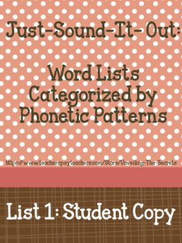 Just-Sound-It-Out: Words Categorized by Phonetic Patterns- List 1 Student Copy
