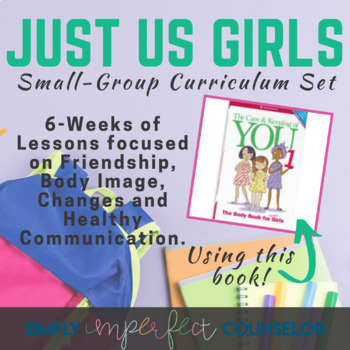 Just Us Girls - Small-Group Counseling Manual