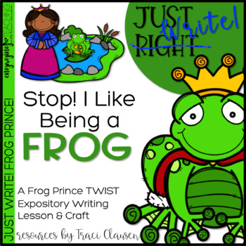 Writing - Expository - Fairy Tales - Stop! I Like Being a Frog!